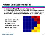 parallel grid sequencing rz