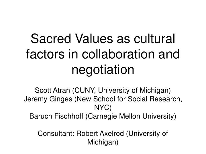 sacred values as cultural factors in collaboration and negotiation n.