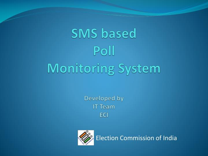 sms based poll monitoring system developed by it team eci n.