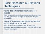 parc machines ou moyens techniques