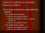 criterii de clasificare a resurselor financiare publice1