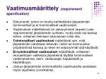 vaatimusm rittely requirement specification
