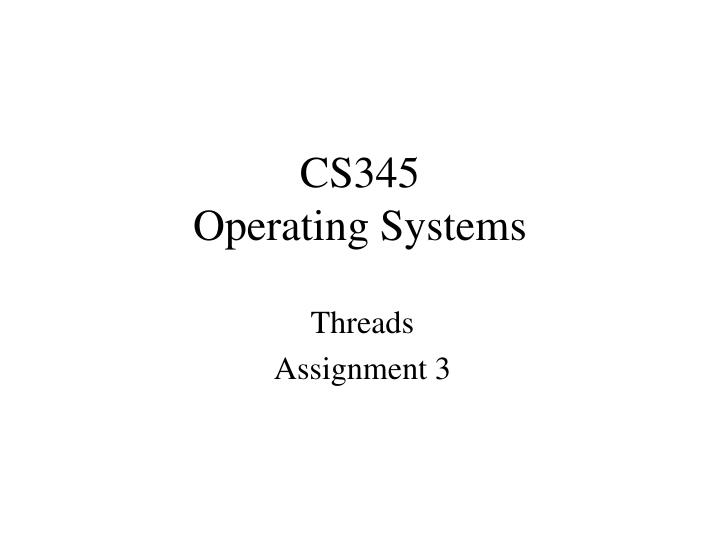 cs345 operating systems n.