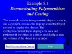 example 8 1 demonstrating polymorphism and casting