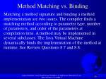 method matching vs binding