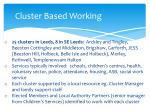 cluster based working