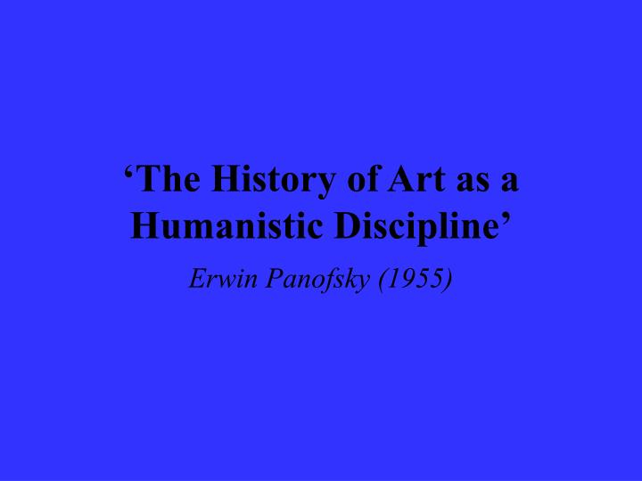 the history of art as a humanistic discipline n.