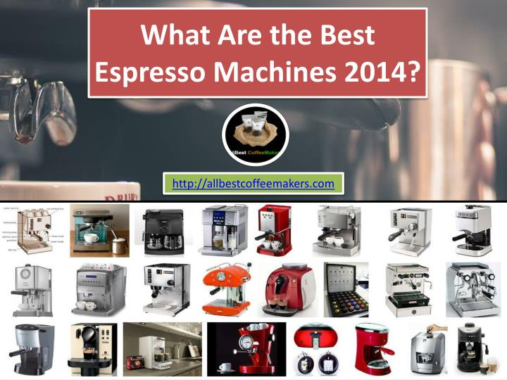 what are the best espresso machines 2014 n.