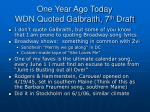 one year ago today wdn quoted galbraith 7 th draft