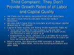 third complaint they don t provide growth rates of of labor and capital quality