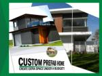 custom prefab home create extra space under a budget