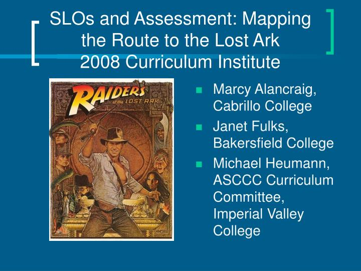 slos and assessment mapping the route to the lost ark 2008 curriculum institute n.