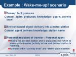 example wake me up scenario