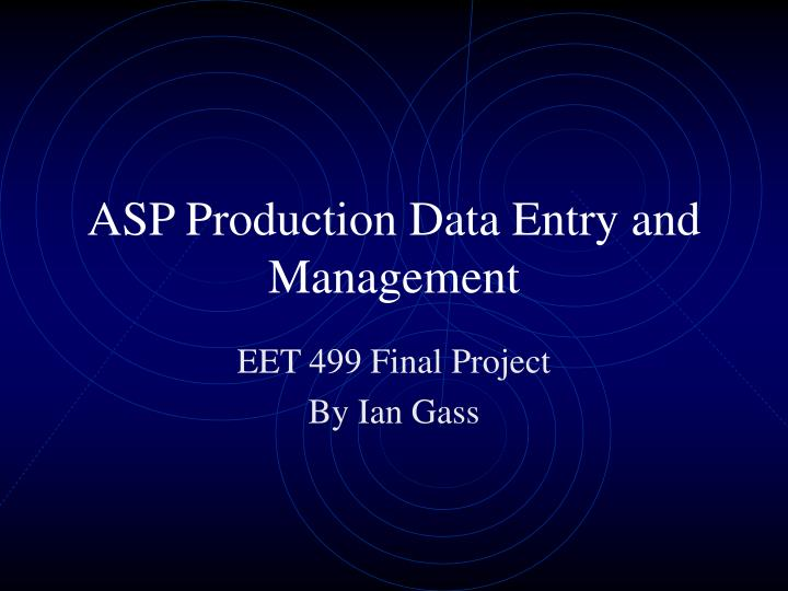 asp production data entry and management n.