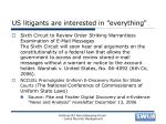 us litigants are interested in everything