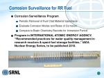 corrosion surveillance for rr fuel