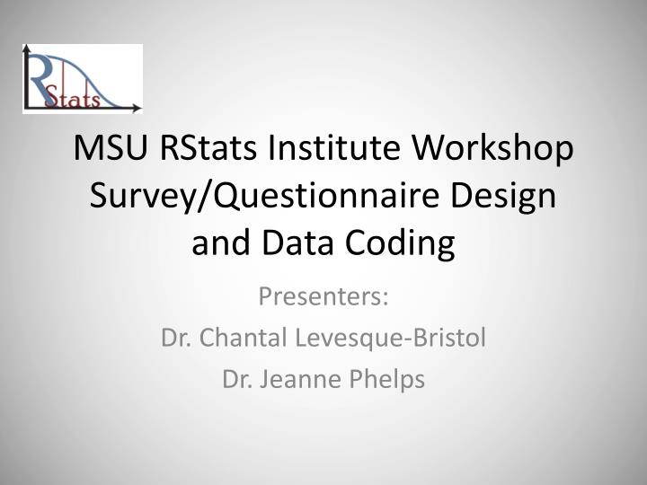 msu rstats institute workshop survey questionnaire design and data coding n.