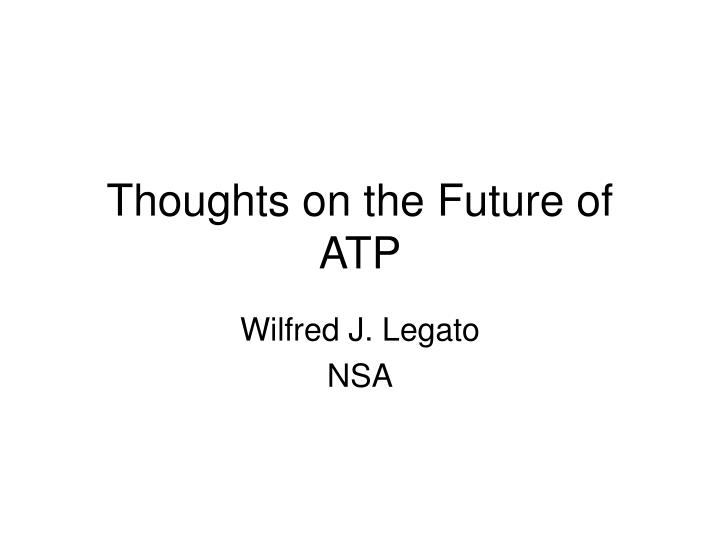 thoughts on the future of atp n.