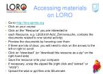 accessing materials on loro