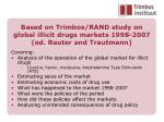 based on trimbos rand study on global illicit drugs markets 1998 2007 ed reuter and trautmann