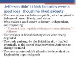 jefferson didn t think factories were a good idea though he liked gadgets