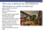 why was it difficult for the industrial revolution to come to america