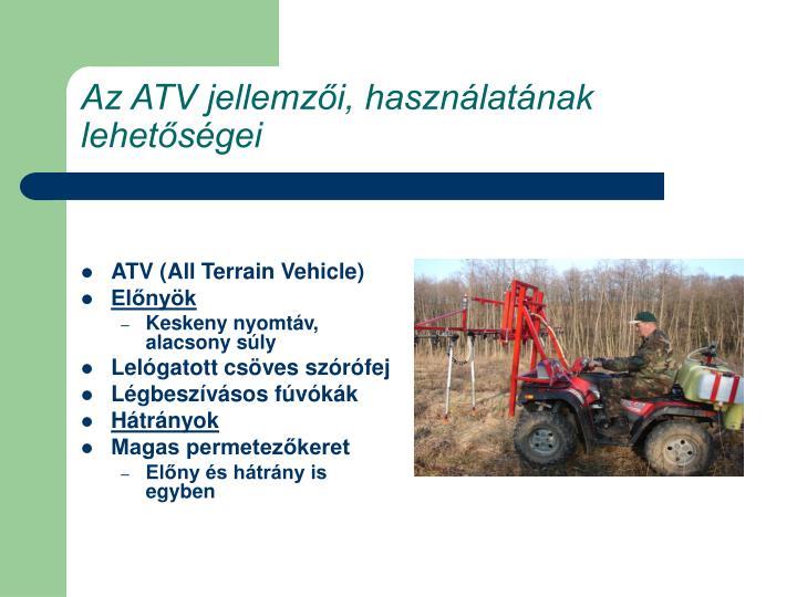 Az ATV jellemzői, használatának lehetőségei
