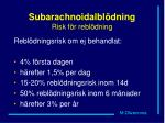 subarachnoidalbl dning risk f r rebl dning