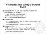 ate impact 2006 survey at a glance part ii