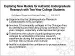 exploring new models for authentic undergraduate research with two year college students