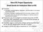 new ate project opportunity small grants for institutions new to ate