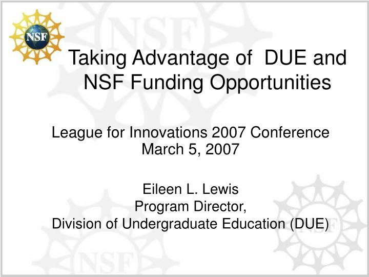 taking advantage of due and nsf funding opportunities n.