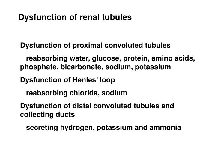 Dysfunction of renal tubules
