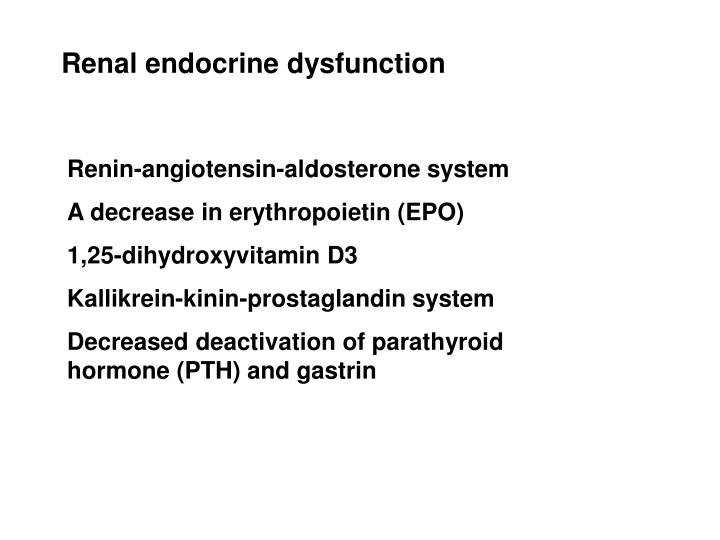 Renal endocrine dysfunction