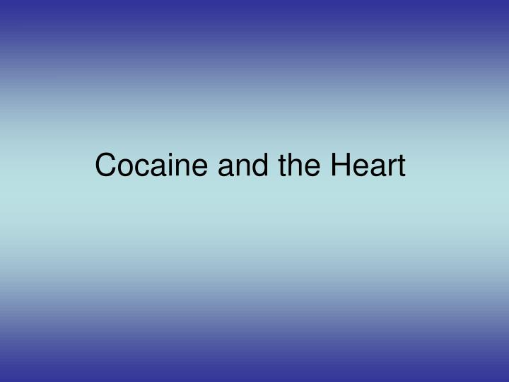 cocaine and the heart n.