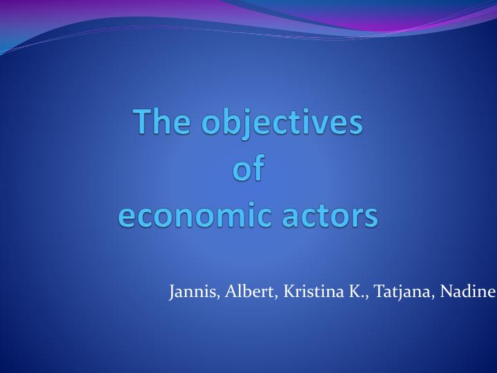 the objectives of economic actors n.