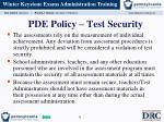 pde policy test security