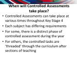 when will controlled assessments take place