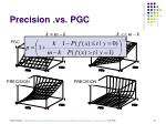 precision vs pgc