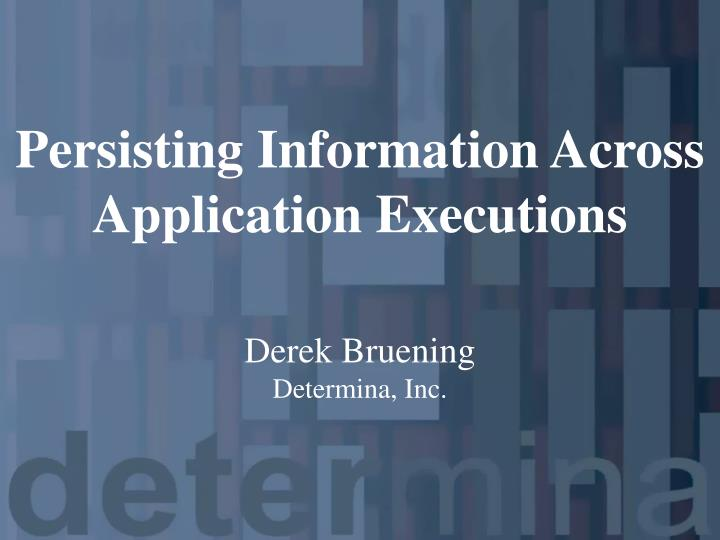 persisting information across application executions n.
