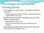 the changes are well beyond nursing practice
