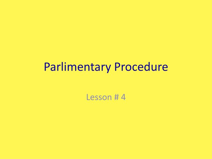 parlimentary procedure n.