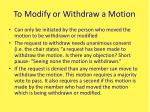 to modify or withdraw a motion