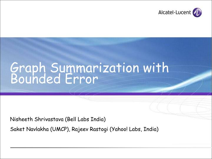 graph summarization with bounded error n.