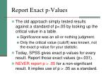 report exact p values