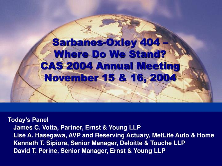 sarbanes oxley 404 where do we stand cas 2004 annual meeting november 15 16 2004 n.