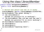 using the class librarymember