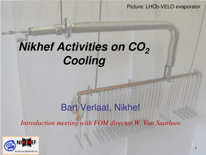 nikhef activities on co 2 cooling n.