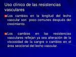 uso cl nico de las resistencias vasculares