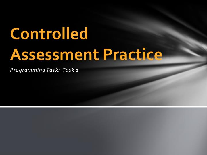 controlled assessment practice n.